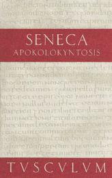 Apokolokyntosis. Die Verkürbissung des Kaisers Claudius