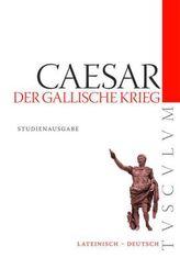 Der Gallische Krieg. Bellum Gallicum