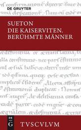 Die Kaiserviten. Berühmte Männer. De vita Caesarum; De viris illustribus