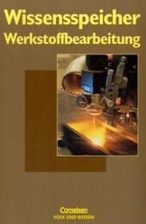 Wissensspeicher Werkstoffbearbeitung