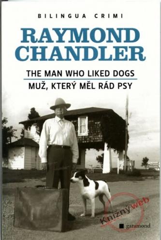 Muž, který měl rád psy / The Man Who Liked Dogs - 2.vydání