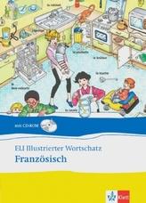 ELI illustrierter Wortschatz Französisch, m. CD-ROM
