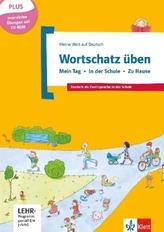 Wortschatz üben: Mein Tag - In der Schule - Zu Hause, m. CD-ROM