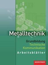 Metalltechnik Grundbildung, Technische Kommunikation, Arbeitsblätter