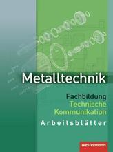 Metalltechnik Fachbildung, Technische Kommunikation, Arbeitsblätter