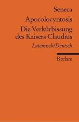 Apocolocyntosis. Die Verkürbissung des Kaisers Claudius