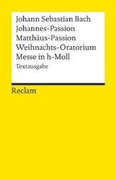 Johannes-Passion, Matthäus-Passion, Weihnachts-Oratorium, Messe in h-Moll
