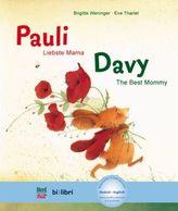 Pauli - Liebste Mama; Deutsch-Englisch. Davy - The Best Mommy