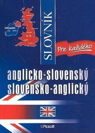 Anglicko - slovenský slovensko - anglický slovník pre každého