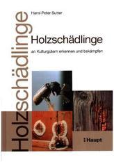 Holzschädlinge an Kulturgütern erkennen und bekämpfen