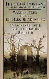 Wanderungen durch die Mark Brandenburg - Personenregister, Geographisches Register
