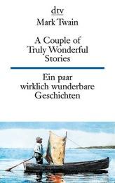 Ein paar wirklich wunderbare Geschichten. A Couple of Truly Wonderful Stories