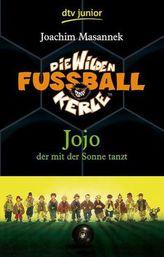 Die wilden Fußballkerle - Jojo, der mit der Sonne tanzt