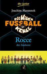 Die wilden Fußballkerle - Rocce, der Zauberer