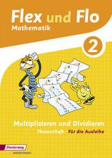 Multiplizieren und Dividieren (Für die Ausleihe). Themenheft.2