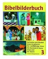 Bibelbilderbuch Zacharias und Elisabet. Jesus ist geboren. Der zwölfjährige Jesus; Die Hochzeit in Kana; Jesus und der Sturm