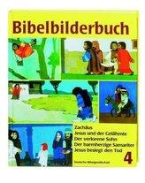 Bibelbilderbuch Zachäus. Jesus und der Gelähmte. Der verlorene Sohn; Der barmherzige Samariter; Jesus besiegt den Tod