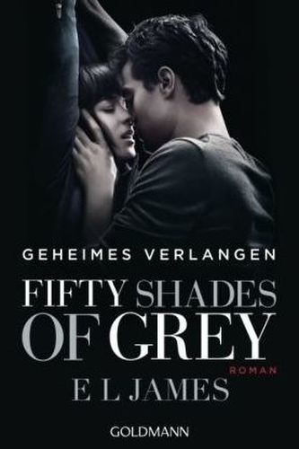 Fifty Shades of Grey - Geheimes Verlangen - James, E L