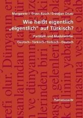 Wie heißt eigentlich 'eigentlich' auf Türkisch? Partikeln und Modalwörter