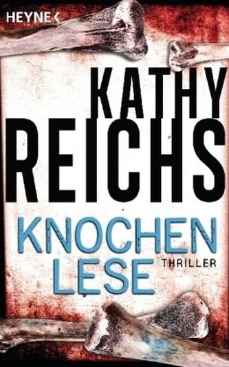 Knochenlese - Kathy Reichs