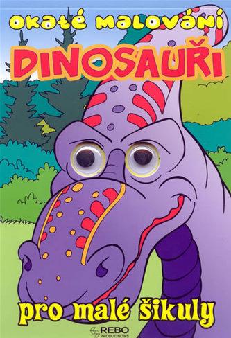 Dinosauři - Okaté malování pro malé šikuly - 2. vydání