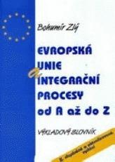 Evropská unie a integrační procesy od A do Z