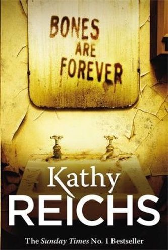 Bones are Forever. Knochenjagd, englische Ausgabe - Kathy Reichs