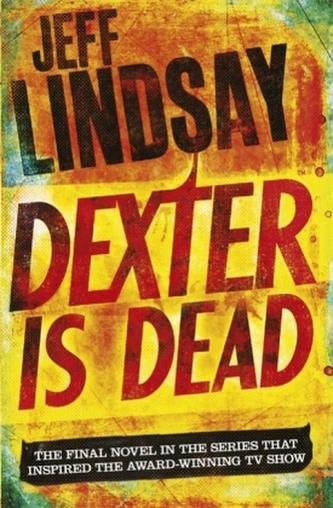 Dexter Is Dead - Lindsay, Jeff
