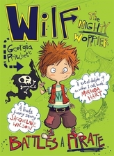 Wilf the Mighty Worrier: Battles a Pirate