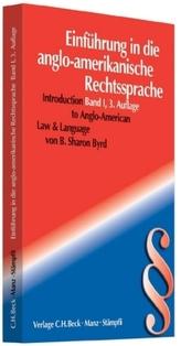 Einführung in die Anglo-Amerikanische Rechtssprache. Introduction to Anglo-American Law & Language. Vol.1