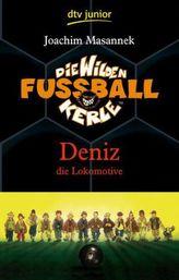 Die wilden Fußballkerle - Deniz die Lokomotive