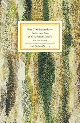 Bericht einer Reise in die Sächsische Schweiz - Andersen, Hans Christian