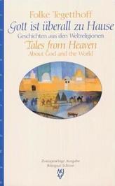 Gott ist überall zu Hause. Tales from Heaven