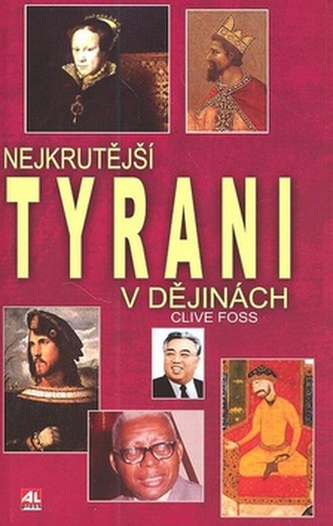 Nejkrutější tyrani v dějinách
