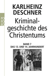 Kriminalgeschichte des Christentums. Bd.7