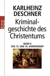 Kriminalgeschichte des Christentums. Bd.8