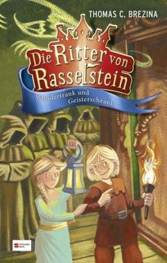 Die Ritter von Rasselstein - Wundertrank und Geisterschrank - Brezina, Thomas C.