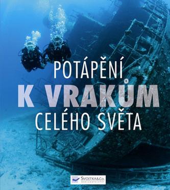 Potápění k vrakům celého světa