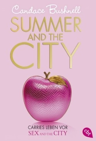 Carries Leben vor Sex and the City - Summer and the City - Candace Bushnell