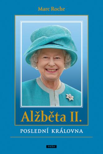 Alžběta II. Poslední královna