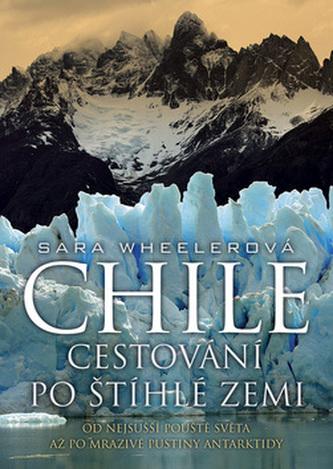 Chile Cestování po štíhlé zemi