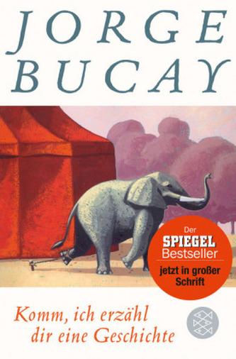 Komm, ich erzähl dir eine Geschichte, Großdruck - Jorge Bucay