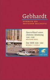 Deutschland unter alliierter Besatzung 1945-1949. Die DDR 1949-1990