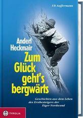 Anderl Heckmair, Zum Glück geht's bergwärts