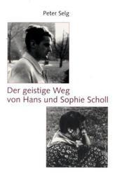 Der geistige Weg von Hans und Sophie Scholl
