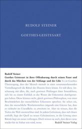 Goethes Geistesart in ihrer Offenbarung durch seinen 'Faust' und durch das Märchen 'Von der Schlagen und der Lilie'
