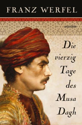 Die vierzig Tage des Musa Dagh - Werfel, Franz