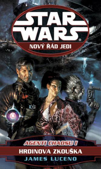 STAR WARS Nový řád Jedi Agenti chaosu I
