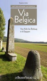 Mit den Römern unterwegs - Via Belgica