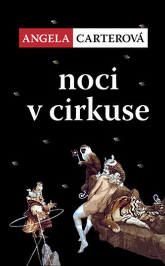 Noci v cirkuse - Angela Carter